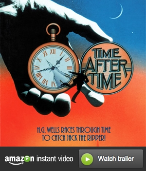 Time After Time: HG Wells Travels Through Time in Pursuit of Jack the Ripper
