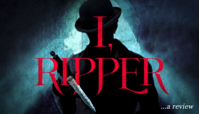 I, Ripper: A Review