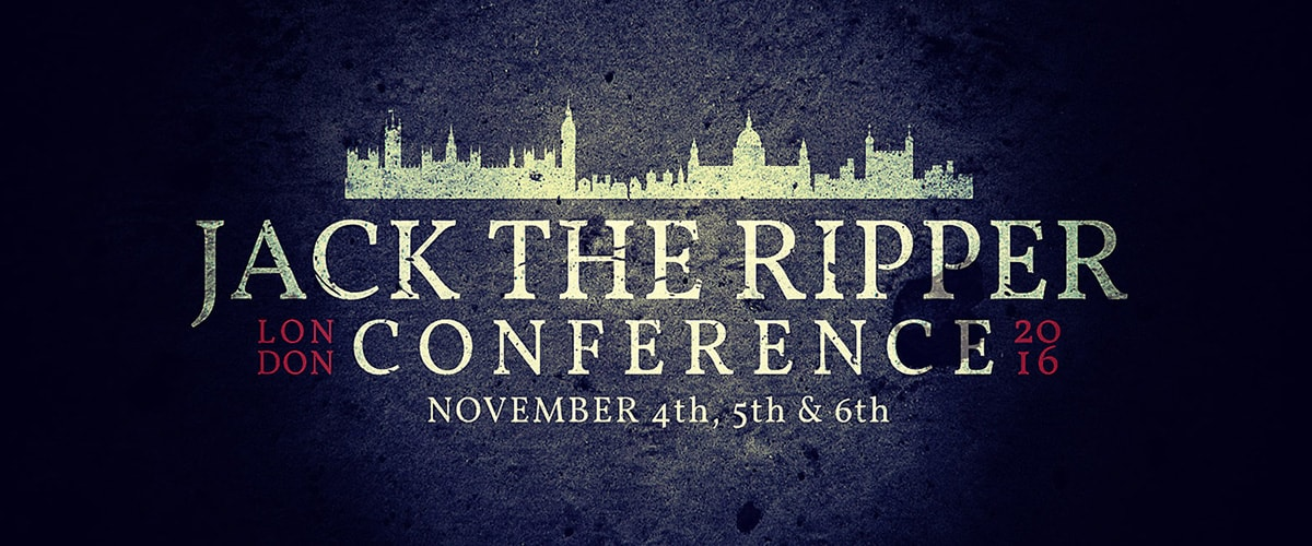 Jack the Ripper Conference 2016